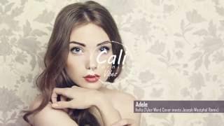 Adele - Hello (Tyler Ward Cover meets Joseph Westphal Remix)