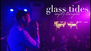Смотреть клип Glass Tides - Empty Thoughts
