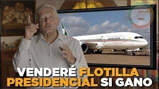 AMLO: De ganar elecciones, venderé flotilla aérea de Presidencia