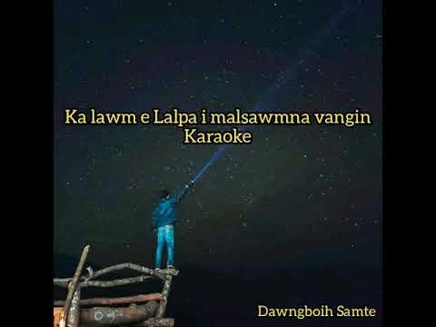Ka Lawm E Lalpa I Malsawmna Vangin Karaoke