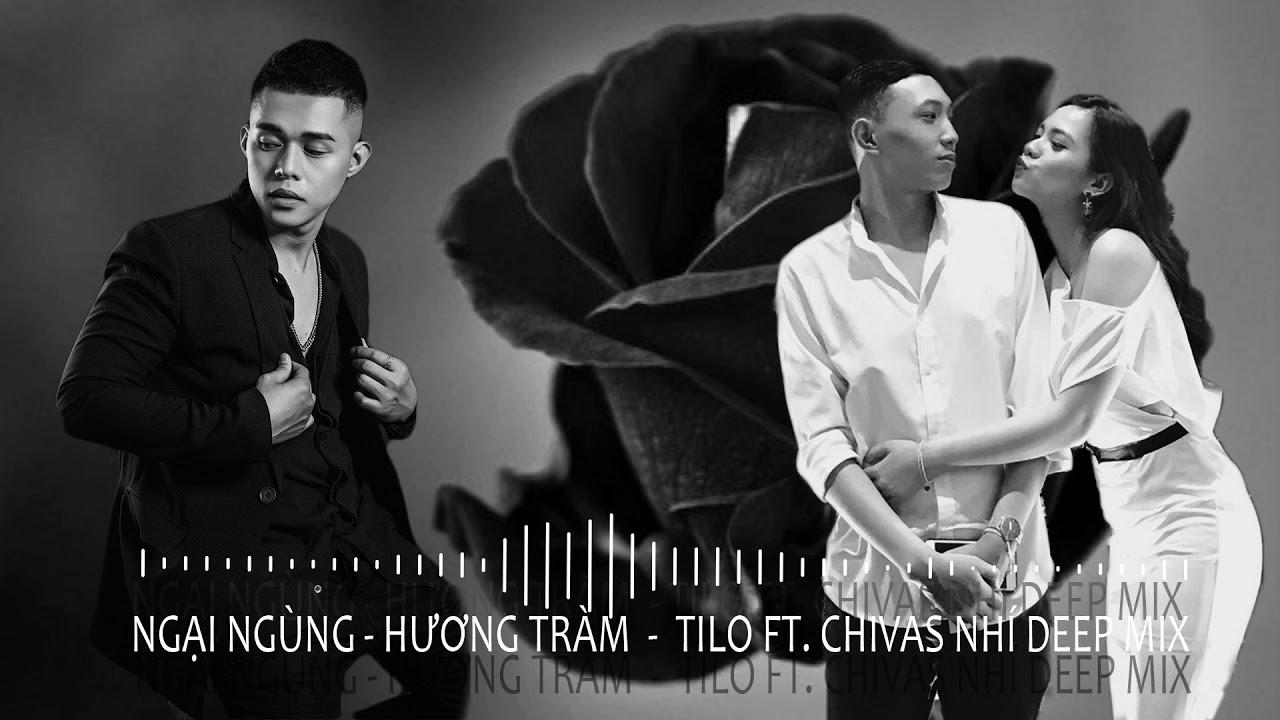 Hương Tràm - Ngại Ngùng | TiLo ft Chivas Nhí Deep Mix | Nhạc Việt Mix 2020