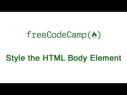 Basic CSS - Style The HTML Body Element - FreeCodeCamp