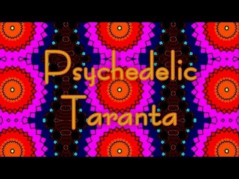 Psychedelic Taranta -