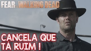 Fear The Walking Dead - CANCELA ESSA SÉRIE!