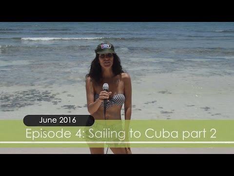 CruiserTV Ep#4: Sailing to Cuba part 2