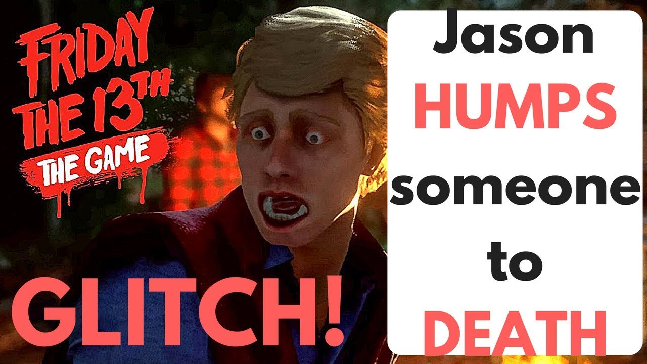 Glitch In Friday The 13th The Game Jason Humps Counselor To Death F13 Voorhees