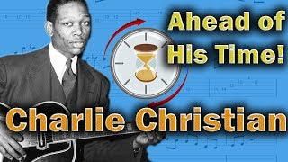 Charlie Christian And The Unusually Modern Arpeggios