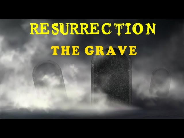 Questions in the Grave - Resurrection Lesson 6