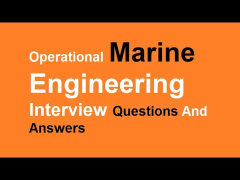Operational Marine Engineering Interview Questions And Answers