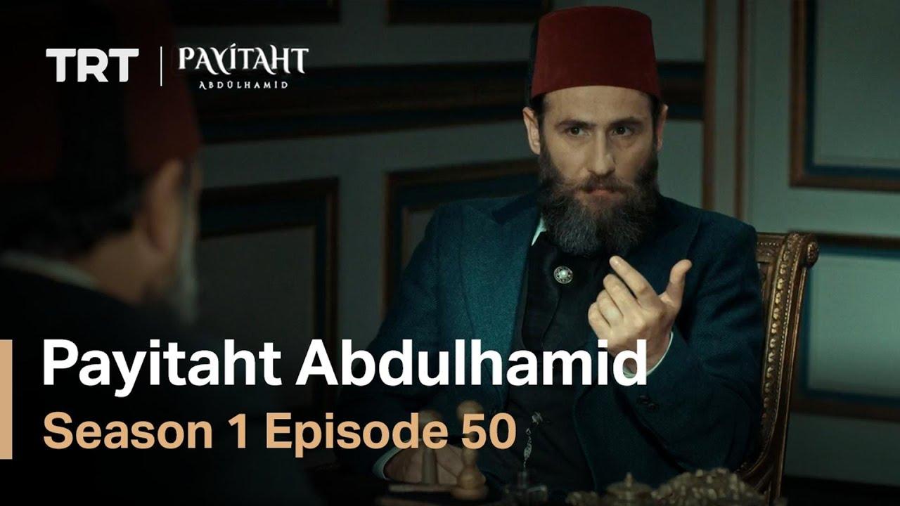 Payitaht Abdulhamid - Season 1 Episode 50 (English Subtitles)