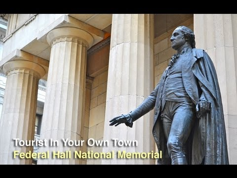 Tourist In Your Own Town #17 - Federal Hall National Memorial