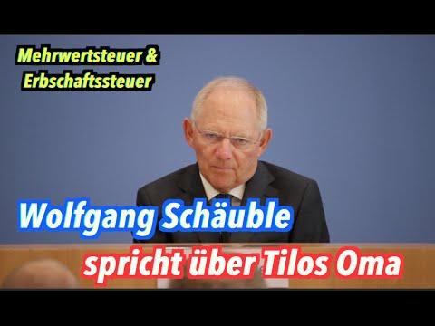 Wolfgang Schäuble über Tilos Oma zur Mehrwertsteuer & Erbschaftssteuer