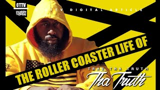 Trae Tha Truth: His Roller Coaster Life