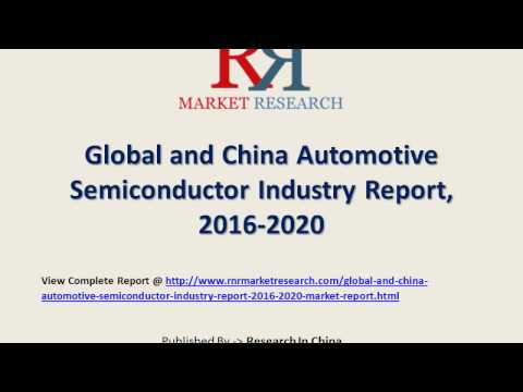 Automotive Semiconductor Industry Research 2016-2020 Development Trends