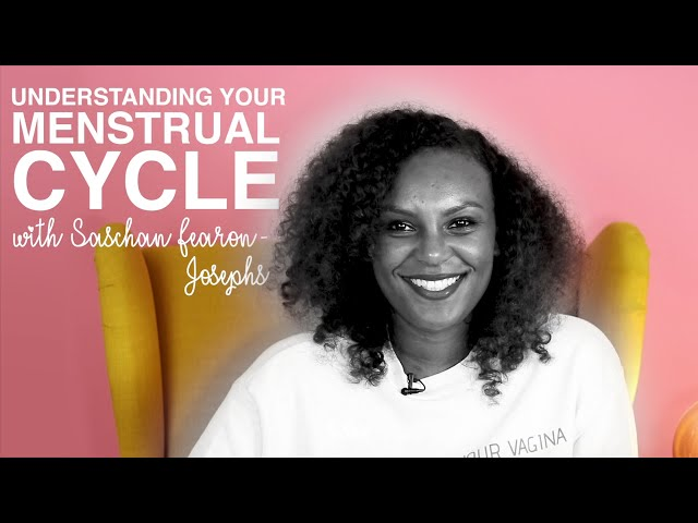 Understanding Your Menstrual Cycle with Saschan Fearson-Joseph | TRiBE's Toolbox