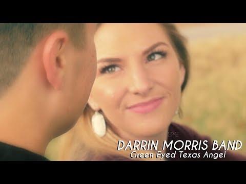 Darrin Morris Band - Green Eyed Texas Angel