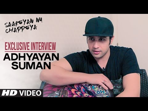 Exclusive Interview With Adhyayan Suman | Saareyan Nu Chaddeya Song