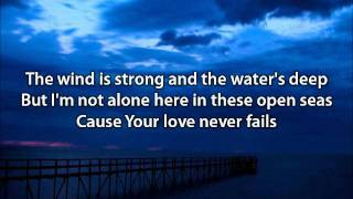 Your Love Never Fails - Jesus Culture (with lyrics)
