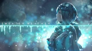 Nightcore - Sweater Weather [THE NEIGHBOURHOOD]