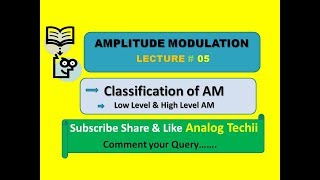 Classification of AM #LECTURE 05 _Low Level and High Level Amplitude Modulator