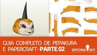 Guia Completo de Pepakura e Papercraft - Parte 02 | Oficina DIY #12
