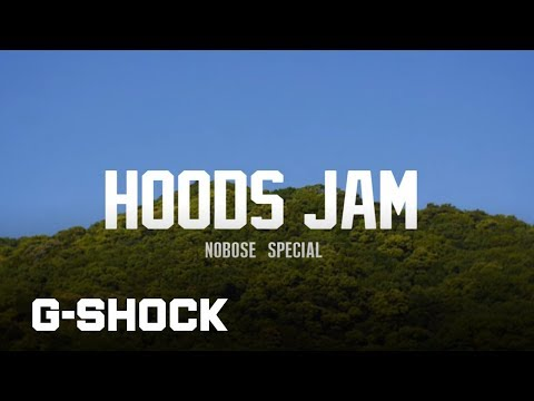 HOODS JAM NOBOSE SPECIAL Powered by G-SHOCK Digest