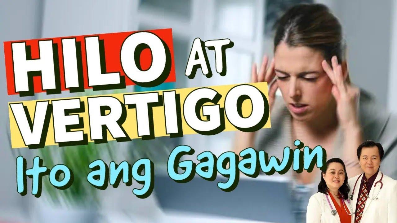 Hilo at Vertigo: Ito Ang Gagawin - Payo ni Doc Willie Ong
