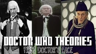 Doctor Who Theories -  First Doctor's Face