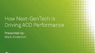 How Next-Generation Technology is Driving ACO Performance - Care360 On Demand