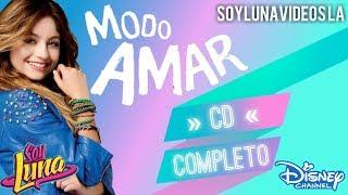 "CD ""Soy Luna - Modo Amar"" COMPLETO (Audio Only)"