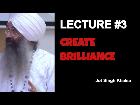 Gurus Talk- Lecture 3- Create Brilliance in Your Life with Jot Singh Khalsa🙏
