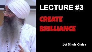 Baixar Gurus' Talk- Lecture #3- Create Brilliance in Your Life with Jot Singh Khalsa🙏