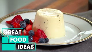 How To Make A Delicious Panna Cotta | Food | Great Home Ideas