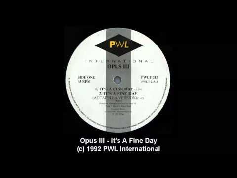 Opus III - It's A Fine Day HQ