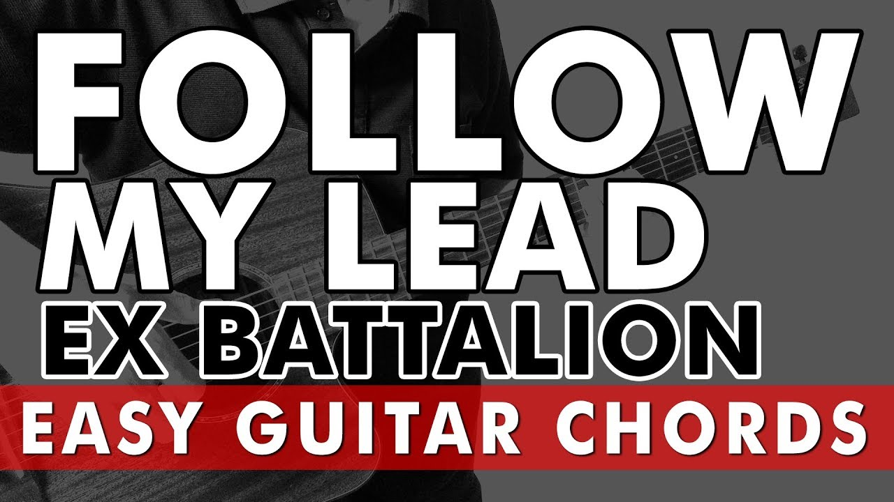 Ex Battalion Follow My Lead Hard Easy Guitar Chords Youtube