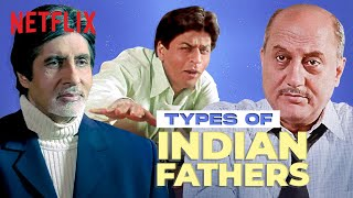 Types Of Indian Dads | Fathers Day Special | Netflix India