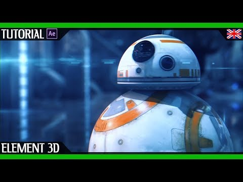 Element 3D Star Wars Tutorial   BB8 Animation and Compositing by Francis Check