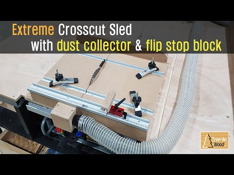 Extreme Crosscut Sled with dust collector & flip stop block