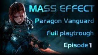 Mass Effect 1 - Episode 1 - Femshep Vanguard Paragon