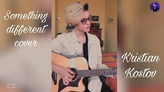 Something different cover by Kristian Kostov
