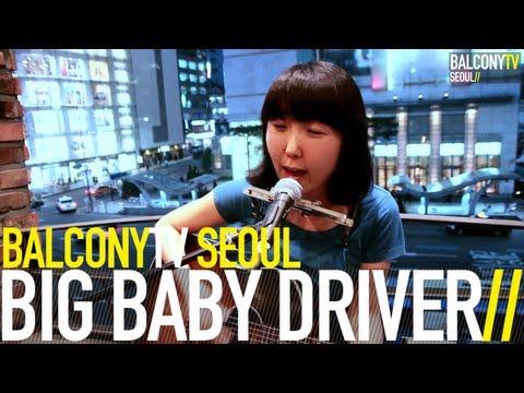 BIG BABY DRIVER - BABY YOU (BalconyTV)