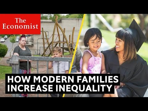 How Modern Families Increase Social Inequality | The Economist