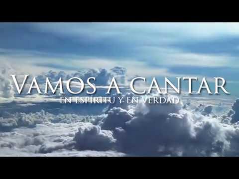 Vamos A Cantar En Espíritu Y En Verdad Letra Hd Youtube