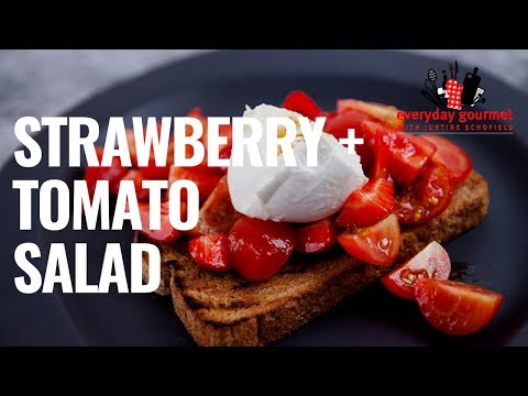 Strawberry and Tomato Salad | Everyday Gourmet S8 E47