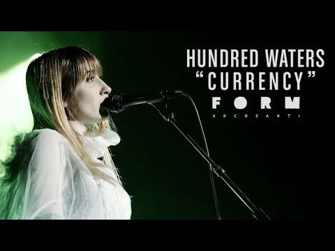 """Hundred Waters - """"Currency"""" 