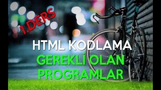 HTML Kodlama 1.Ders - Gerekli Olan Programlar [HD]