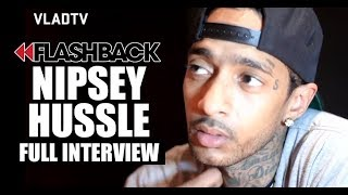 VladTV Full Interview with Nipsey Hussle (RIP)