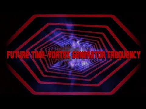 Future Time-Vortex Generator Frequency - Binaural Beat Time-Travel to 2030 and Beyond!