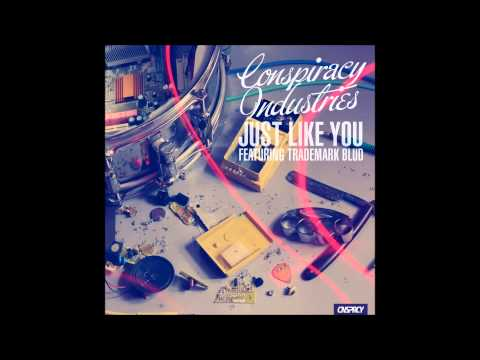 Conspiracy Industries feat. Trademark Blud - Just Like You