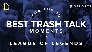 The Top 10 Best Trash Talk Moments in League of Legends